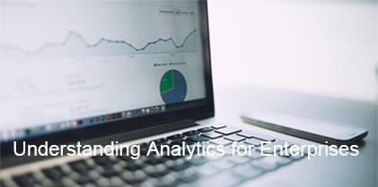 Understanding Analytics for Enterprises