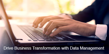 Drive Business Transformation with Data Management