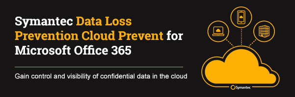 symantec data loss prevention cloud prevent for microsoft