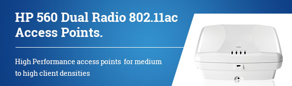 HP 560 Dual Radio 802.11ac Access Points. High Performance access points  for medium to high client densities