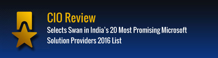 CIO Review Selects Swan in India's 20 Most Promising Microsoft Solution Providers 2016 List