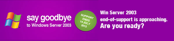 Say goodbye to Windows Server 2003 support ends 14 july 2015 Win server 2003 end-of-support is approching.Are you Ready?