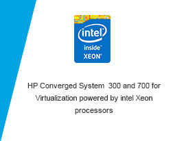 HP CS 300 and 700 for Virtualization powered by intel Xeon processors