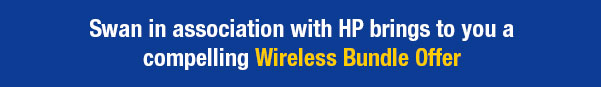 Swan in association with HP brings to you a compelling Wireless Bundle Offer