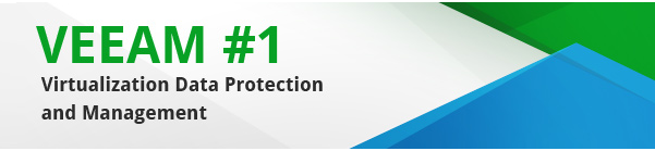 VEEAM #1 Virtualization Data Protection and Management