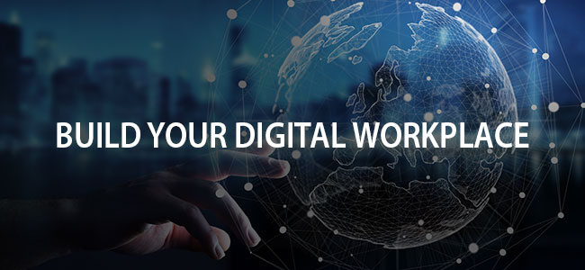 Build Your Digital Workplace