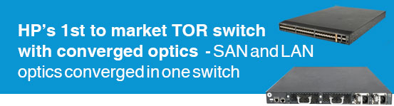 HPs 1st to market TOR switch with converged -SAN and LAN