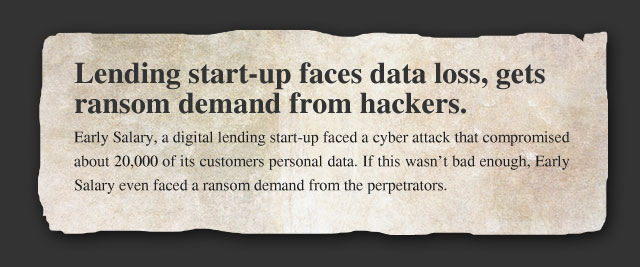 Lending start-up faces data loss, gets ransom demand from hackers.
