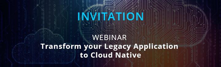 Transform Legacy Application to Cloud Native
