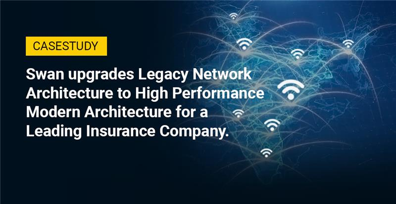 Swan Provided a High Performing, Secured and Resilient Network to an Insurance Company with Zero Downtime.